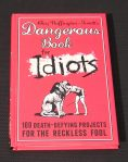Dangerous Book for Idiots